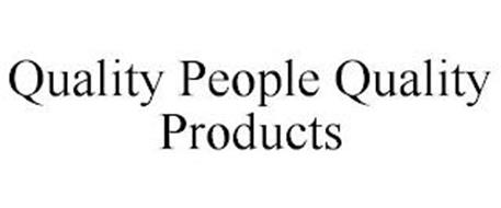 QUALITY PEOPLE QUALITY PRODUCTS