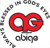 AG ABIGE ALWAYS BLESSED IN GOD'S EYES