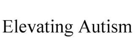 ELEVATING AUTISM