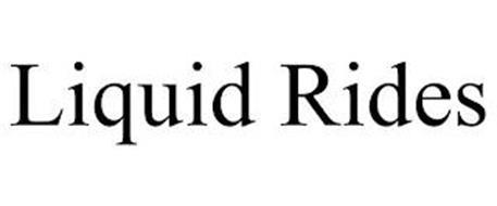 LIQUID RIDES