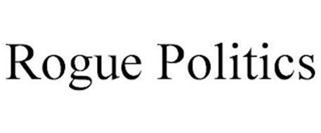 ROGUE POLITICS