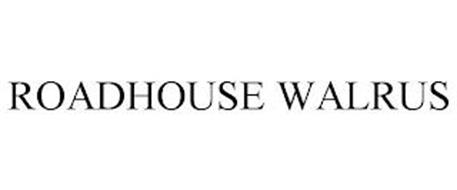 ROADHOUSE WALRUS