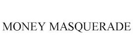 MONEY MASQUERADE