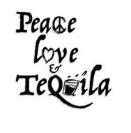 PEACE LOVE & TEQUILA