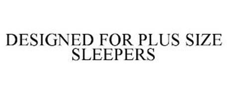 DESIGNED FOR PLUS SIZE SLEEPERS
