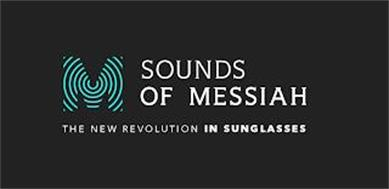 M SOUNDS OF MESSIAH THE NEW REVOLUTION IN SUNGLASSES