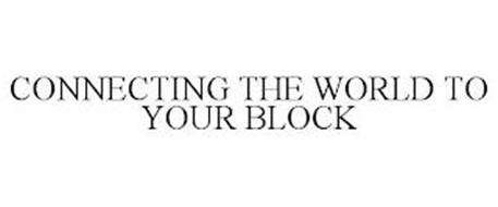 CONNECTING THE WORLD TO YOUR BLOCK