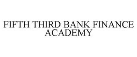 FIFTH THIRD BANK FINANCE ACADEMY