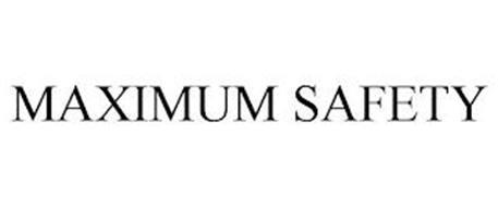 MAXIMUM SAFETY