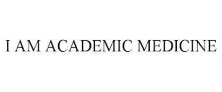 I AM ACADEMIC MEDICINE