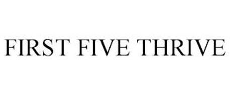 FIRST FIVE THRIVE