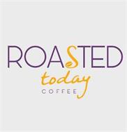 ROASTED TODAY COFFEE