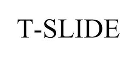 T-SLIDE