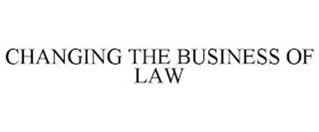 CHANGING THE BUSINESS OF LAW
