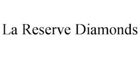 LA RESERVE DIAMONDS