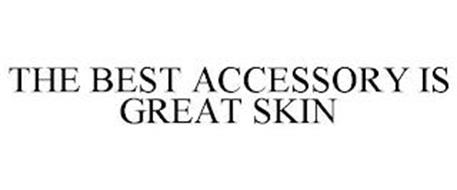 THE BEST ACCESSORY IS GREAT SKIN
