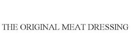 THE ORIGINAL MEAT DRESSING