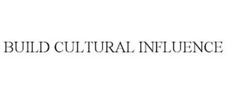 BUILD CULTURAL INFLUENCE