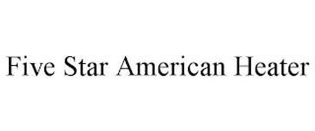 FIVE STAR AMERICAN HEATER