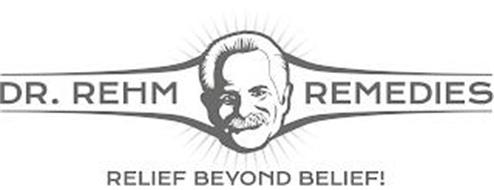 DR. REHM REMEDIES RELIEF BEYOND BELIEF!
