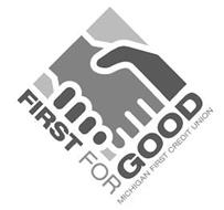 FIRST FOR GOOD MICHIGAN FIRST CREDIT UNION