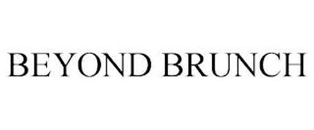 BEYOND BRUNCH