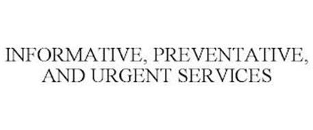INFORMATIVE, PREVENTATIVE, AND URGENT SERVICES