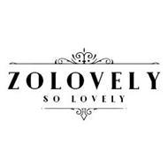 ZOLOVELY SO LOVELY