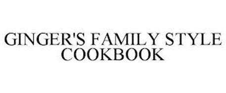 GINGER'S FAMILY STYLE COOKBOOK