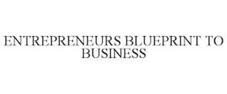 ENTREPRENEURS BLUEPRINT TO BUSINESS