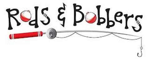 RODS & BOBBERS