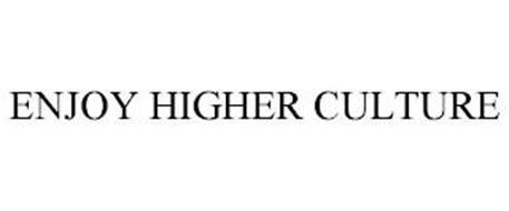ENJOY HIGHER CULTURE
