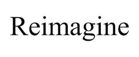 REIMAGINE