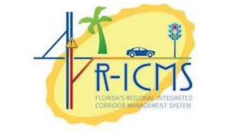 R-ICMS FLORIDA'S REGIONAL INTEGRATED CORRIDOR MANAGEMENT SYSTEM