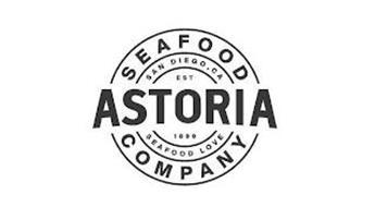ASTORIA SEAFOOD COMPANY SAN DIEGO, CA EST 1899 SEAFOOD LOVE