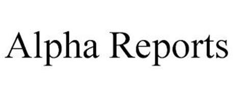 ALPHA REPORTS