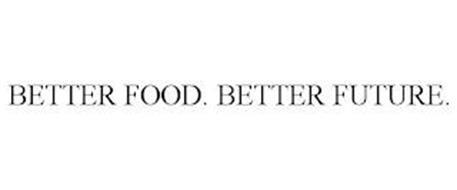 BETTER FOOD. BETTER FUTURE.