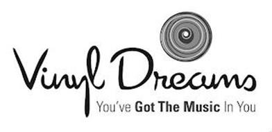 VINYL DREAMS YOU'VE GOT THE MUSIC IN YOU