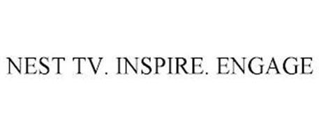 NEST TV. INSPIRE. ENGAGE