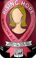 RISING HOPE, AMERICAN ALE, BREWED WITH PINK GUAVA, HERE'S TO THOSE WHO FOUGHT THE GOOD FIGHT, TUPPS BREWERY