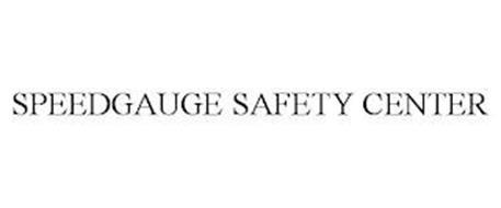 SPEEDGAUGE SAFETY CENTER