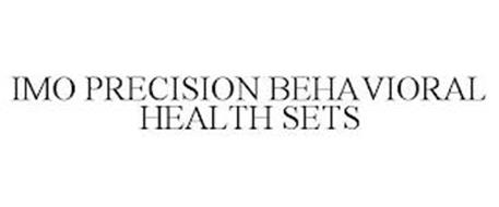 IMO PRECISION BEHAVIORAL HEALTH SETS