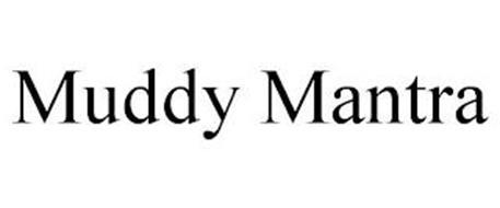 MUDDY MANTRA