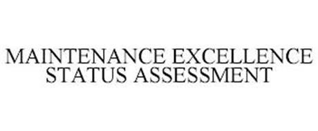 MAINTENANCE EXCELLENCE STATUS ASSESSMENT