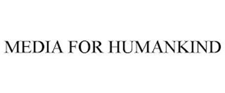 MEDIA FOR HUMANKIND