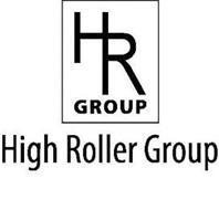 HR GROUP HIGH ROLLER GROUP