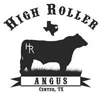 HIGH ROLLER HR ANGUS CENTER, TX