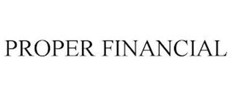 PROPER FINANCIAL