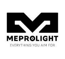 M MEPROLIGHT EVERYTHING YOU AIM FOR