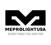 M MEPROLIGHTUSA EVERYTHING YOU AIM FOR